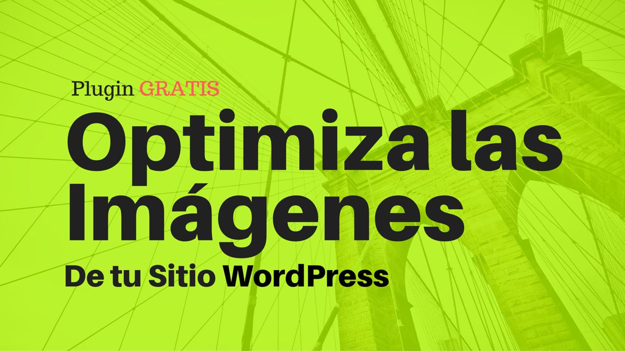 optimizar las imagenes de tu sitio wordpress